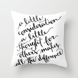 A Little Thought Makes All The Difference Throw Pillow