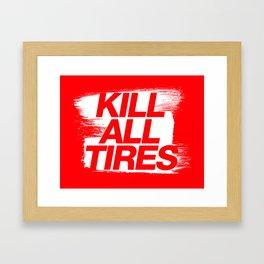 Kill All Tires v1 HQvector Framed Art Print