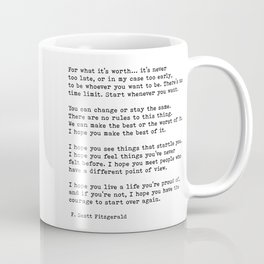 For what it's worth -  F Scott Fitzgerald Coffee Mug