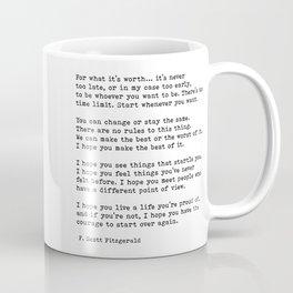 For what it's worth -  F Scott Fitzgerald Coffee Mug