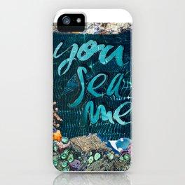 You Sea Me iPhone Case