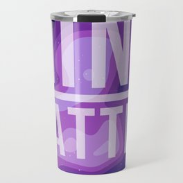 Mind Over Matter Travel Mug