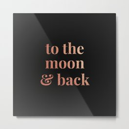 to the moon and back - black Metal Print