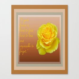 A Good Friend Is Hard To Find and Hard To Lose Greeting  Canvas Print