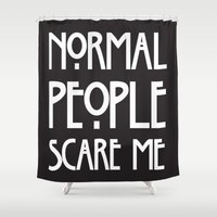 ahs Shower Curtains featuring Normal People Scare Me AHS by Double Dot Designs