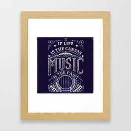 If Life Is The Canvas Music Is The Paint Framed Art Print