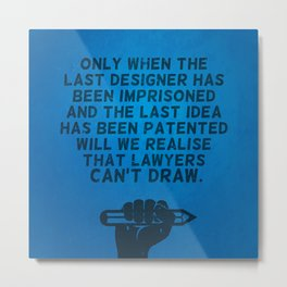Lawyers can't draw ! Metal Print