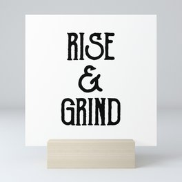Rise and Grind Mini Art Print