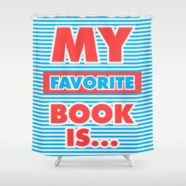 My Favorite Book Is... Shower Curtain
