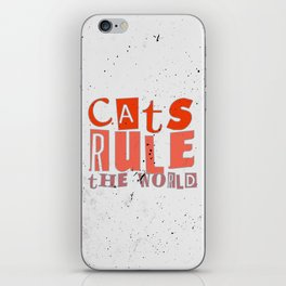Quote - cats rule the world iPhone Skin