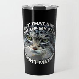 Right Meow! Travel Mug