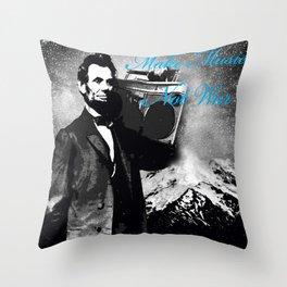 ABRAHAM LINCOLN MORE MUSIC LESS WAR Throw Pillow