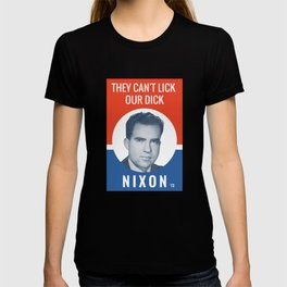 They Can't Lick Our Dick - Nixon '72 T-shirt