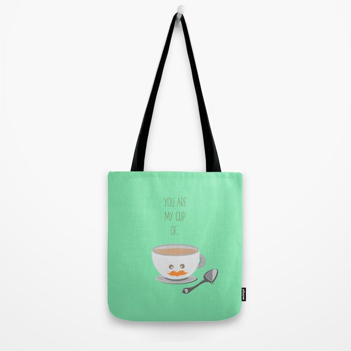'You are my cup of tea!' Tote Bag