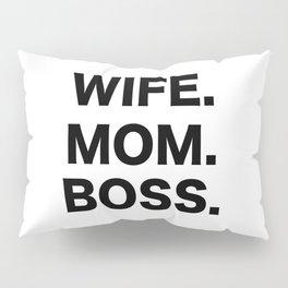 Wife Mom Boss Pillow Sham