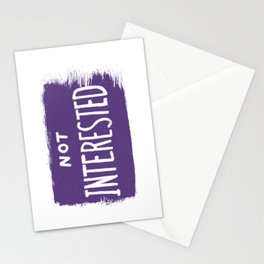 Not Interested Stationery Cards