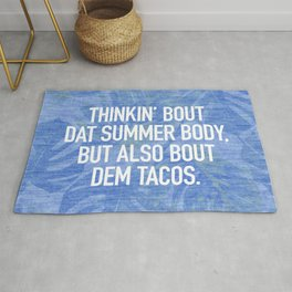 Thinkin' bout dat summer body, but also bout dem tacos Rug