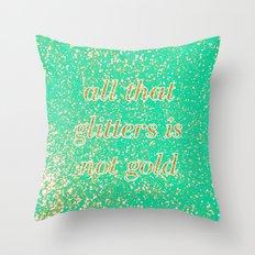 NOT GOLD Throw Pillow