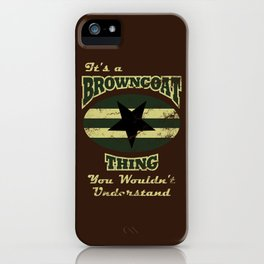 It's  Browncoat Thing... iPhone Case