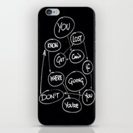 You Cant Get Lost If You Dont Know Where Youre Going iPhone Skin