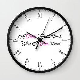 A Faint Heart Never Wins A Fair Maid Wall Clock