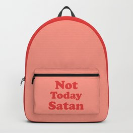 Not Today Satan, Funny, Quote Backpack
