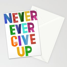 Never Ever Give Up Stationery Cards