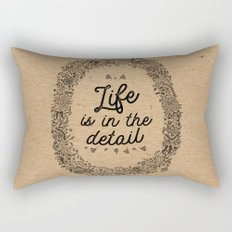 life is in the detail Rectangular Pillow