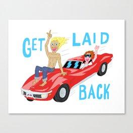 GET LAID BACK Canvas Print