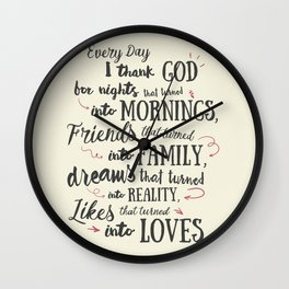 Thank God, every day, quote for inspiration, motivation, overcome, difficulties, typographyw Wall Clock