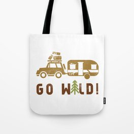 Camping Go Wild Tote Bag