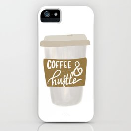 Coffee & Hustle to go iPhone Case