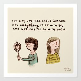 The way you feel about someone Art Print