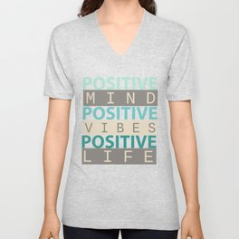 Positive Mind Positive Vibes Positive Life Unisex V-Neck