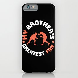 My Brother's Greatest Fan iPhone Case