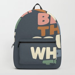 What's The Best That Could Happen Backpack