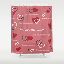 You are awesome by Lu Shower Curtain