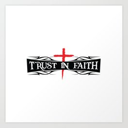 Trust In Faith Art Print