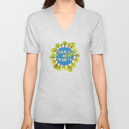 There Is No Planet B Save Earth Day Nature Gift Unisex V-Neck