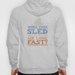 Funny Does This Sled Make Me Look Fast Snowmobile Unisex Shirt Hoody