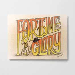 Fortune And Glory Metal Print