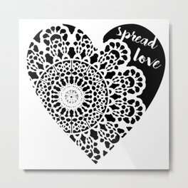 Spread Love Metal Print