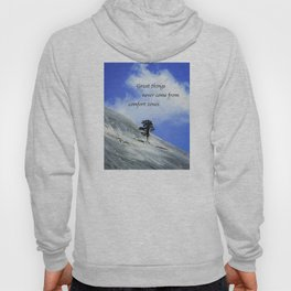 Great Things Never Come From Comfort Zones Hoody