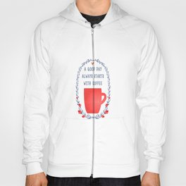 A good day always start with coffee Hoody