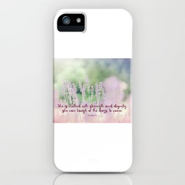 Proverbs 31 25 #bibleverse iPhone Case