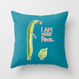I AM your Fava. (Fathers Day Funny) Throw Pillow