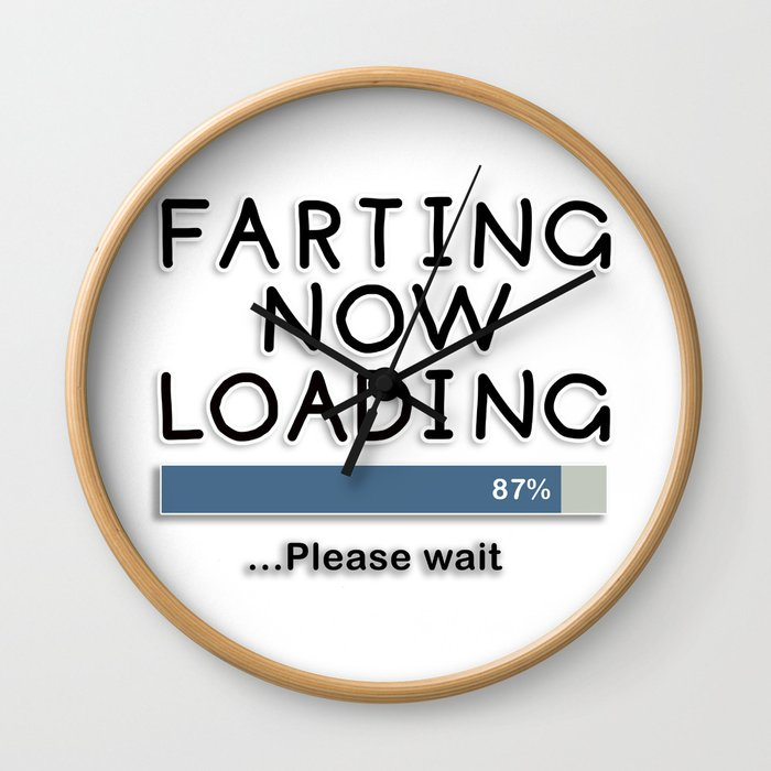 Farting Now Loading ... Please Wait Wall Clock