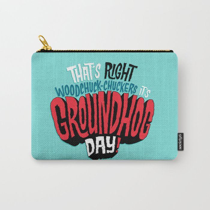It's Groundhog Day! Carry-All Pouch