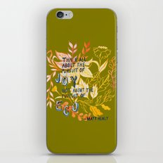 The Pursuit of Joy iPhone Skin