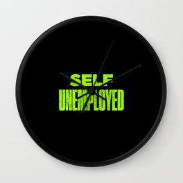 Funny Self Unemployed Pun Wall Clock